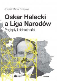Oskar Halecki a Liga Narodów. Poglądy i działalność