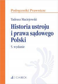 Historia ustroju i prawa sądowego Polski. Wydanie 5 - Tadeusz Maciejewski - ebook