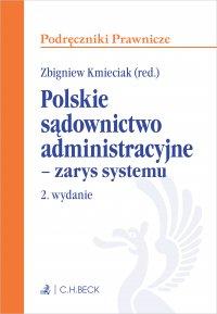 Polskie sądownictwo administracyjne - zarys systemu. Wydanie 2 - Zbigniew Kmieciak - ebook