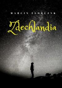 Zdechlandia - Marcin Florczyk - ebook