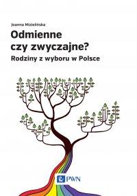 Odmienne czy zwyczajne. Rodziny z wyboru w Polsce