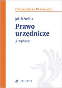 Prawo urzędnicze. Wydanie 3 - Jakub Stelina - ebook