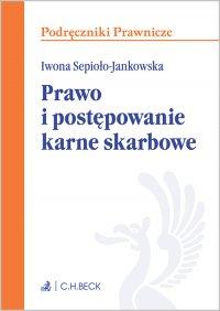 Prawo i postępowanie karne skarbowe - Iwona Sepioło-Jankowska - ebook