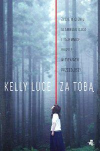 Za tobą - Kelly Luce - ebook