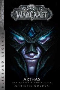 World of WarCraft: Arthas. Przebudzenie Króla Lisza