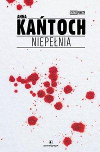 Niepełnia - Anna Kańtoch - ebook