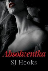 Absolwentka - SJ Hooks - ebook