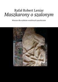 Maszkarony oszalonym - Rafał Leniar - ebook