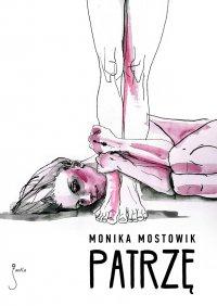 Patrzę - Monika Mostowik - ebook