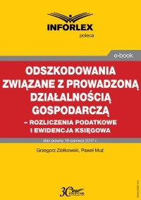 Odszkodowania związane z prowadzoną działalnością gospodarczą -rozliczenia podatkowe i ewidencja księgowa - Grzegorz Ziółkowski - ebook