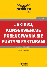 Jakie są konsekwencje posługiwania się pustymi fakturami - Marcin Jasiński - ebook