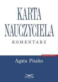Karta Nauczyciela. Komentarz - Agata Piszko - ebook