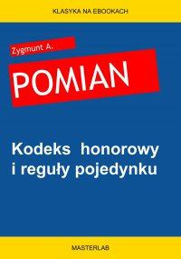 Kodeks  honorowy i reguły pojedynku - Zygmunt A. Pomian - ebook