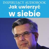 Jak uwierzyć w siebie - Zespół autorski - Andrew Moszczynski Institute - audiobook