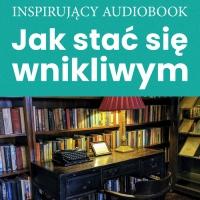 Jak stać się wnikliwym - Zespół autorski - Andrew Moszczynski Institute - audiobook