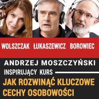 Jak rozwinąć kluczowe cechy osobowości - Zespół autorski - Andrew Moszczynski Institute - audiobook