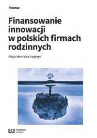 Finansowanie innowacji w polskich firmach rodzinnych - Alicja Winnicka-Popczyk - ebook