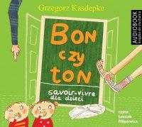 Bon czy ton. Savoir- vivre dla dzieci wyd. 2