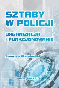 Sztaby w Policji. Organizacja i funkcjonowanie