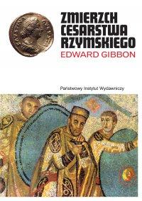 Zmierzch cesarstwa rzymskiego Tom II