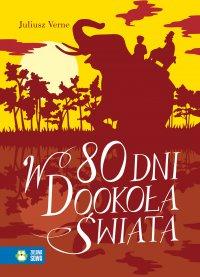 W 80 dni dookoła świata. Literatura klasyczna - Juliusz Verne - ebook