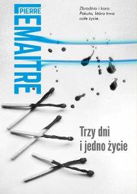 Trzy dni i jedno życie - Pierre Lemaitre - ebook