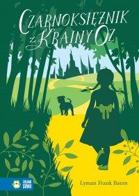 Czarnoksiężnik z Krainy Oz. Literatura klasyczna