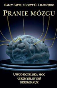 Pranie mózgu, Uwodzicielska moc (bezmyślnych) neuronauk