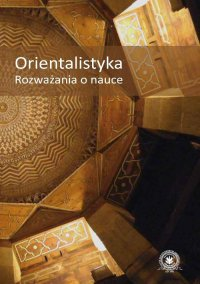 Orientalistyka. Rozważania o nauce