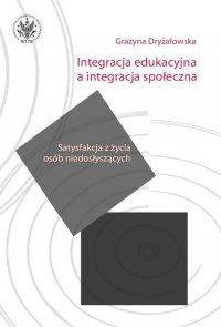 Integracja edukacyjna a integracja społeczna. Satysfakcja z życia osób niedosłyszących
