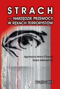 Strach - narzędzie przemocy w rękach terrorystów