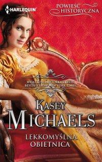 Lekkomyślna obietnica - Kasey Michaels - ebook