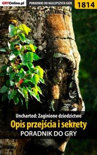 Uncharted: Zaginione Dziedzictwo - Opis przejścia i sekrety -poradnik do gry - Opracowanie zbiorowe - ebook