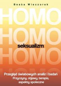 Homoseksualizm. Przegląd światowych analiz i badań