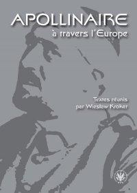 Apollinaire a travers l Europe - Wiesław Kroker - ebook