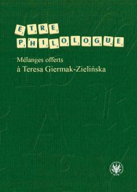 Etre philologue. Melanges offerts a Teresa Giermak-Zielińska