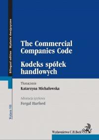Kodeks spółek handlowych. The Commercial Companies Code. Wydanie 8 - Katarzyna Michałowska - ebook