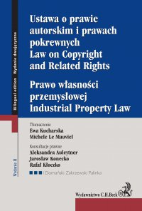 Ustawa o prawie autorskim i prawach pokrewnych. Prawo własności przemysłowej. Law of Copyright and Related Rights. Idustrial Property Law