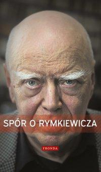 Spór o Rymkiewicza