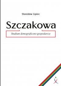Szczakowa. Studium demograficzno-gospodarcze