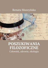 Poszukiwania filozoficzne - Renata Muszyńska - ebook