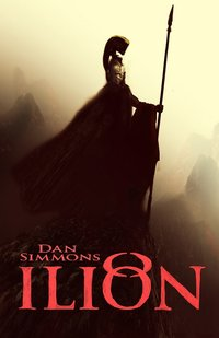 Ilion - Dan Simmons - ebook