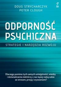 Odporność psychiczna. Strategie i narzędzia rozwoju