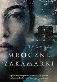 Mroczne zakamarki - Kara Thomas - ebook
