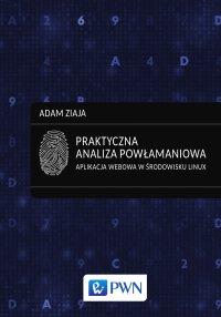 Praktyczna analiza powłamaniowa. Aplikacja webowa w środowisku Linux - Adam Ziaja - ebook
