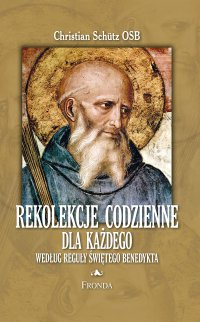 Rekolekcje codzienne według reguły św. Benedykta