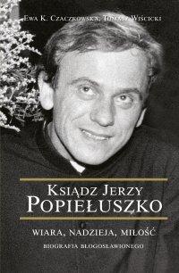Ksiądz Jerzy Popiełuszko - Ewa Czaczkowska - ebook