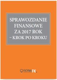 Sprawozdanie finansowe za 2017 rok - krok po kroku
