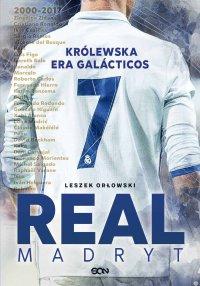 Real Madryt. Królewska era Galacticos - Leszek Orłowski - ebook