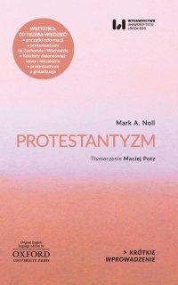 Protestantyzm. Krótkie Wprowadzenie 2 - Mark A. Noll - ebook